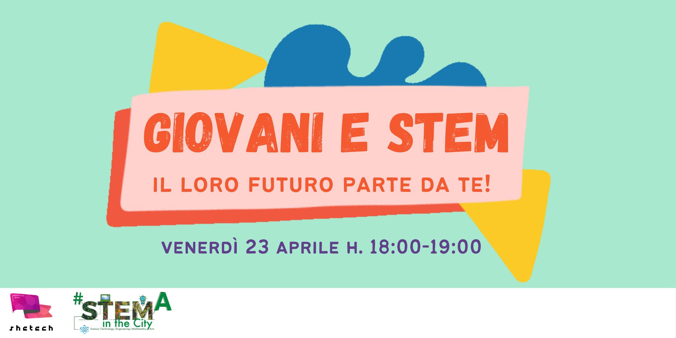giovani e STEM: il loro futuro parte da te!