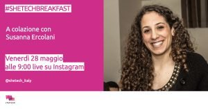 #SheTechBReakfast con Susanna Ercolani