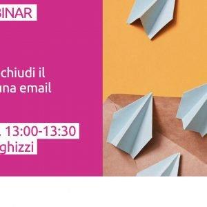 #Shetechwebinar: Mail marketing: chiudi il tuo funnel con una email!